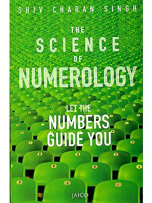 The Science of Numerology (Let the Numbers Guide You)