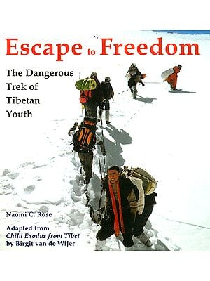 Escape to Freedom (The Dangerous Trek of Tibetan Youth)