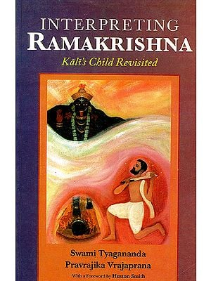 Interpreting Ramakrishna (Kali's Child Revisited)