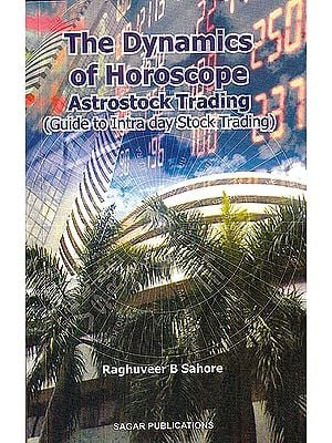 The Dynamics of Horoscope Astrostock Trading: Guide To Intra Day Stock Trading