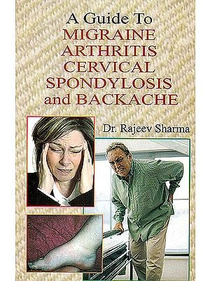 A Guide to Migraine, Arthritis, Cervical Spondylosis and Backache
