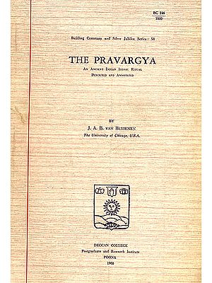 The Pravargya (An Ancient Indian Iconic Ritual Described and Annotated): A Rare Book