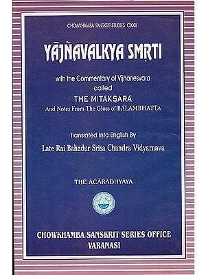 Yajnavalkya Smrti: Acaradhyaya with English Translation of Commentary Mitaksara