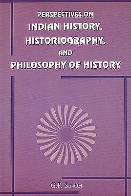 Perspectives on Indian History, Historiography and Philosophy of History