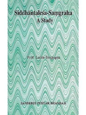 Siddhantalesa-Samgraha A Study