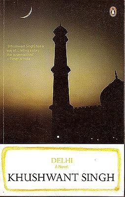 Delhi: A Novel by Khushwant Singh