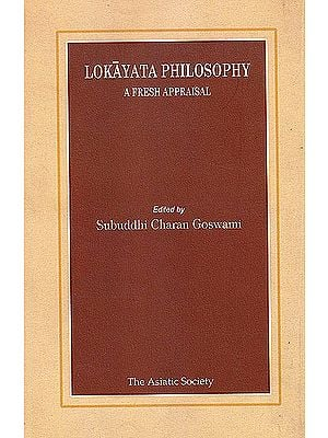 Lokayata Philosophy (A Fresh Appraisal)