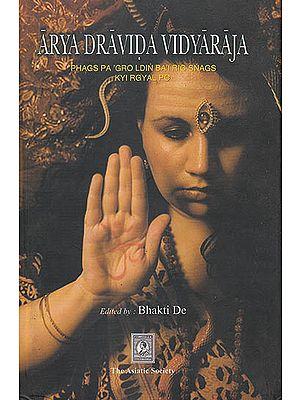 Arya Dravida Vidyaraja (Phags Pa'Groldin Ba'Irig Snags Kyi Rgyal Pc)