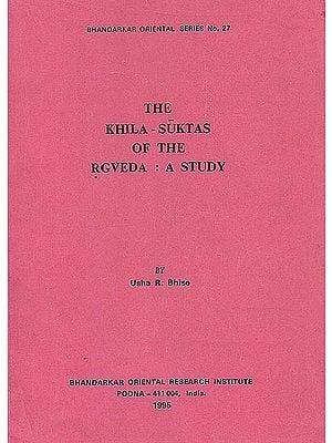 The Khila-Suktas of the Rgveda: A Study (Rare Book)