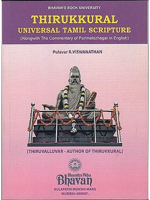 Thirukkural: Universal Tamil Scripture (Along with the Commentary of Parimelazhagar in English): Including Text in Tamil and Roman