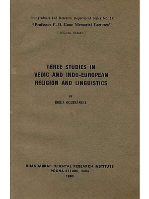 Three Studies in Vedic and Indo-European Religion and Linguistics (A Rare Book)