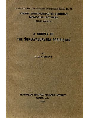 A Survey of The Sukla Yajurveda Parisistas (A Rare Book)