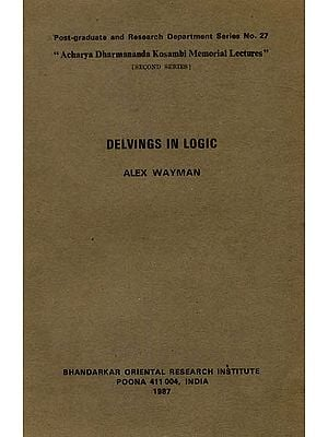 Delvings in Logic by Alex Wayman (A Rare Book)