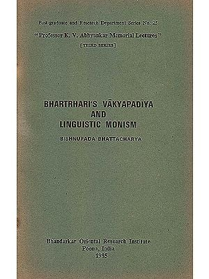 Bhartrhari's Vakyapadiya and Linguistic Monism (A Rare Book)