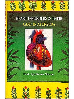 Heart Disorders and Their Care in Ayurveda