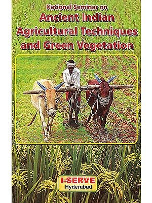 Ancient Indian Agricultural Techniques and Green Vegetation
