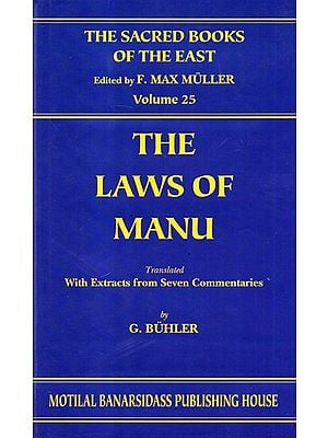 The Laws of Manu (Sacred Books of the East Vol. 25):from Seven Ancient Commentaries