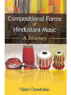 Compositional Forms of Hindustani Music: A Journey