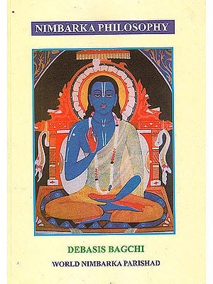 Nimbarka Philosophy: The Philosophy of the Most Ancient Vaisnava Sect