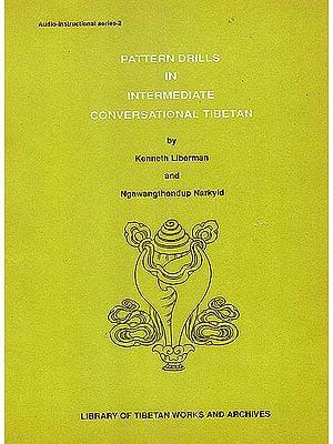 Pattern Drills in Intermediate Conversational Tibetan