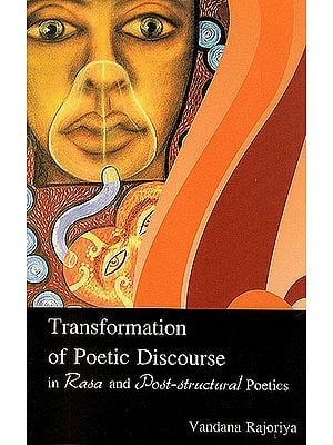 Transformation of Poetic Discourse (In Rasa and Post-structural Poetics)