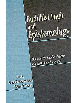 Buddhist Logic and Epistemology (Studies in the Buddhist Analysis of Inference and Language)