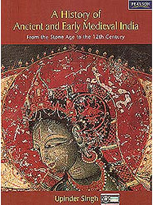 A History of Ancient and Early Medieval India (From the Stone Age to the 12th Century)