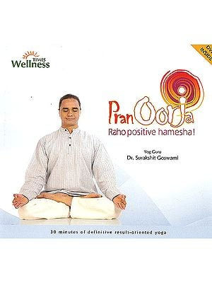 Pran Oorja: Raho Positive Hamesha (30 Minutes of Definitive Result-Oriented Yoga): With DVD