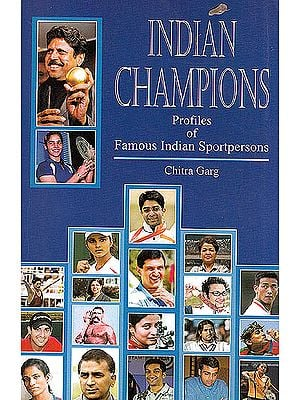 Indian Champions (Profiles of Famous Indian Sportspersons)