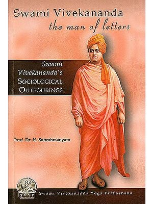 Swami Vivekananda: The Men of letters (Sociological Outpourings of Swami Vivekananda)
