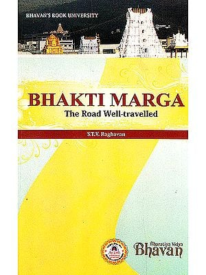 Bhakti Marga (The Road Well- Travelled)
