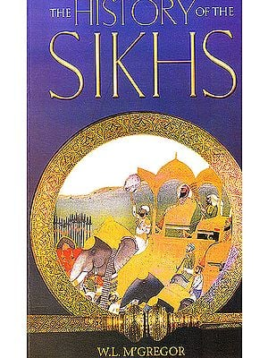The History of The Sikhs (With Map)