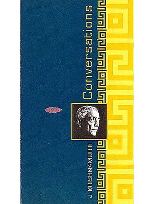 Conversations with J. Krishnamurti