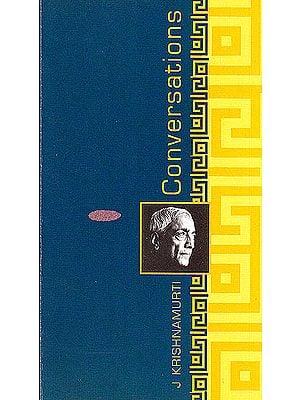 Conversations with J. Krishnamurti