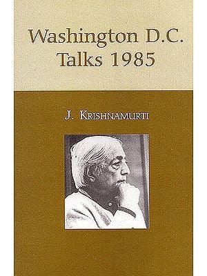 J.Krishnamurti: Washington D.C.Talks