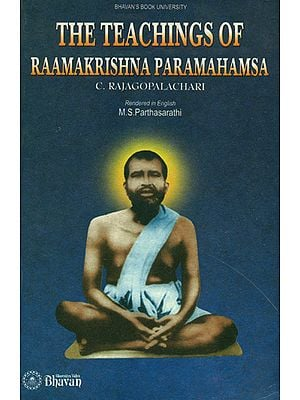 The Teachings of Raamakrishna Paramahamsa