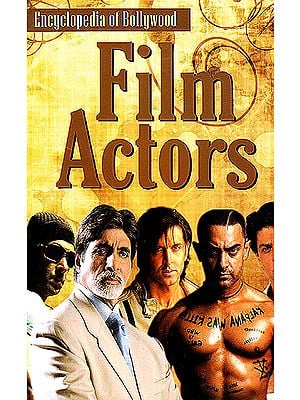 Film Actors (Encyclopedia of Bollywood)