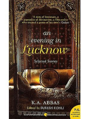 An Evening in Lucknow: Selected Stories of K.A. Abbas