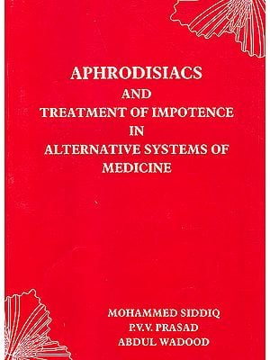 Aphrodisiacs and Treatment of Impotence in Alternative Systems of Medicine