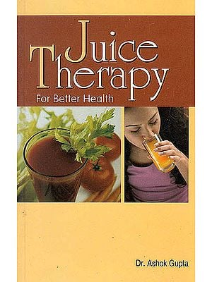 Juice Therapy (For Better Health)