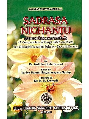 Sadrasa Nighantu (Abhindhana Ratnamala):  A Compendium of Drugs Based on Taste)