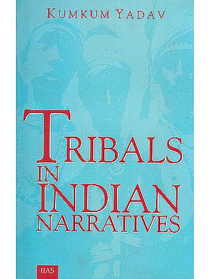 Tribals in Indian Narratives