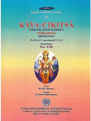Kaya-Cikitsa Virilifications - Therapy (Sexology) (Vol-4, Part-II B)