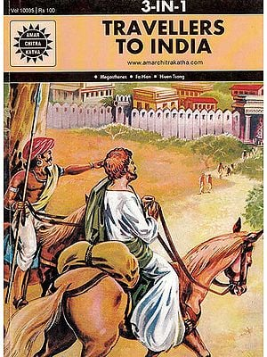 Travellers to India (Megasthenes, Fa Hien, Hiuen Tsang) (3 in 1 Comics)