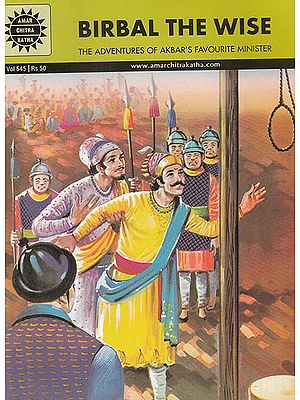Birbal The Wise The Adventures of Akbar's Favourite Minister