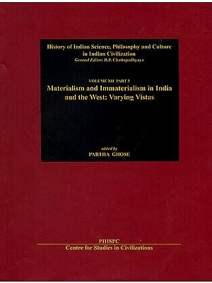 Materialism and Immaterialism in India and the West: Varying Vistas