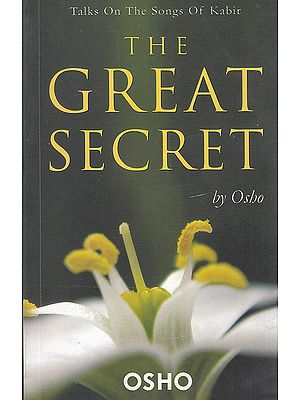 The Great Secret (Talks On The Songs of Kabir)