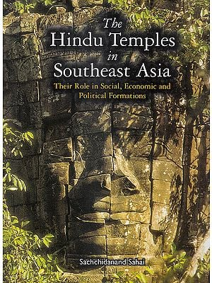 The Hindu Temples in Southeast Asia (Their Role in Social Economic and Political Formations)