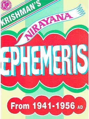 Nirayana Ephemeris (Of Planets Places For Every Day For The Years From 1941 To 1956 AD)