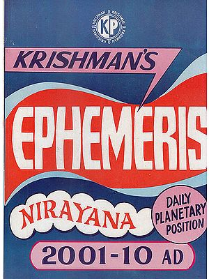 Nirayana Ephemeris (Advance Ephemeris 2001-2010 A.D)